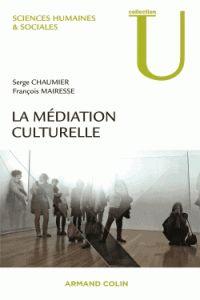 La médiation culturelle / Jacques Chaumier http://hip.univ-orleans.fr/ipac20/ipac.jsp?session=G42416540670S.481&profile=scd&source=~!la_source&view=subscriptionsummary&uri=full=3100001~!519048~!2&ri=15&aspect=subtab48&menu=search&ipp=25&spp=20&staffonly=&term=La+m%C3%A9diation+culturelle&index=.GK&uindex=&aspect=subtab48&menu=search&ri=15
