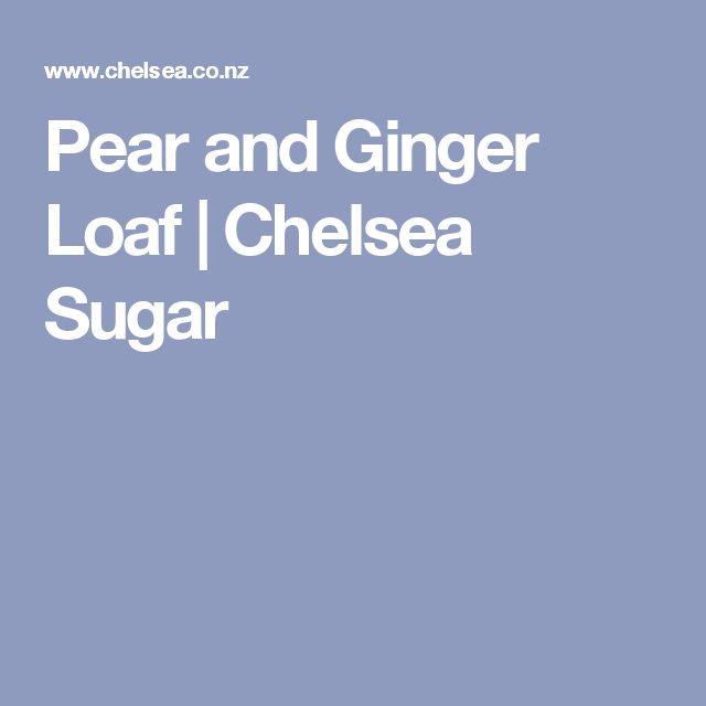 Pear and Ginger Loaf | Chelsea Sugar