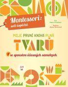 Moje první kniha plná tvarů (Montessori: Svět úspěchů)