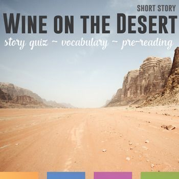Wine on the Desert by Max Brand: Vocabulary, Pre-Reading, and 20 question quiz for the popular short story.