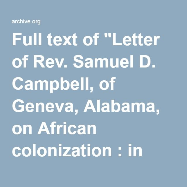 "Full text of ""Letter of Rev. Samuel D. Campbell, of Geneva, Alabama, on African colonization : in reply to a review on that subject by Rev. Dr. J.B. Adjer, of South Carolina"""
