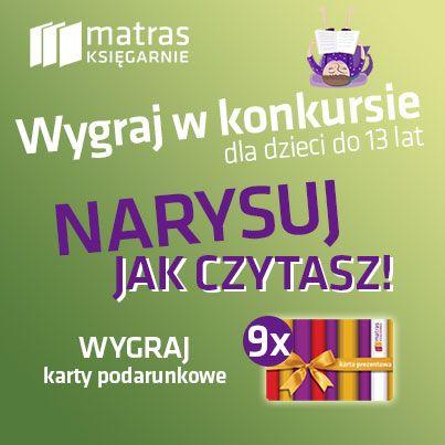 kwiecień- Wygraj w konkursie! Księgarnie Matras i księgarnia matras.pl zapraszają dzieci do udziału w konkursie plastycznym. Narysuj, jak czytasz i wygraj karty prezentowe na zakupy o wartości nawet 300 zł.