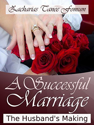 A Successful Marriage: The Husband's Making (God, Sex and You Book 5) by Zacharias Tanee Fomum, http://www.amazon.com/dp/B00KQ5E3T8/ref=cm_sw_r_pi_dp_fDn1ub1SVP6QR