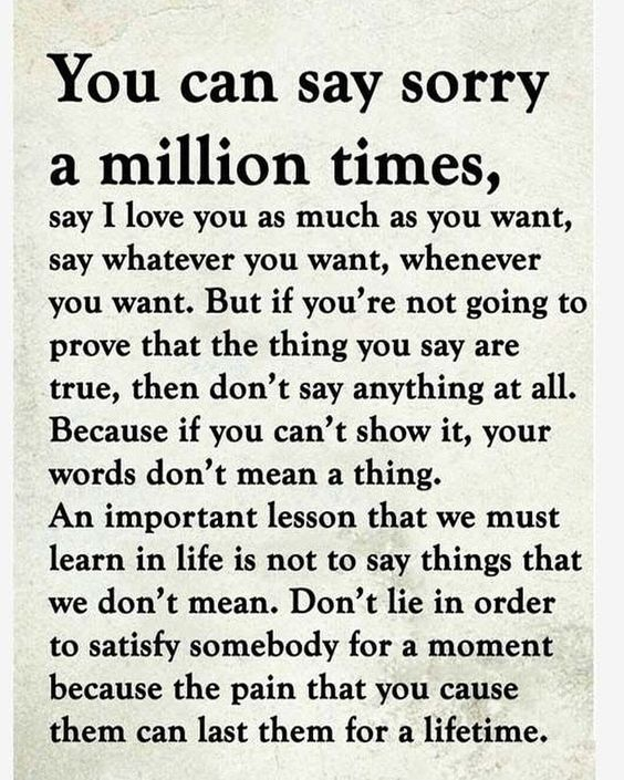 You Can Say Sorry A Million Times Wisdom Quotes Insightful Quotes Truths Feelings