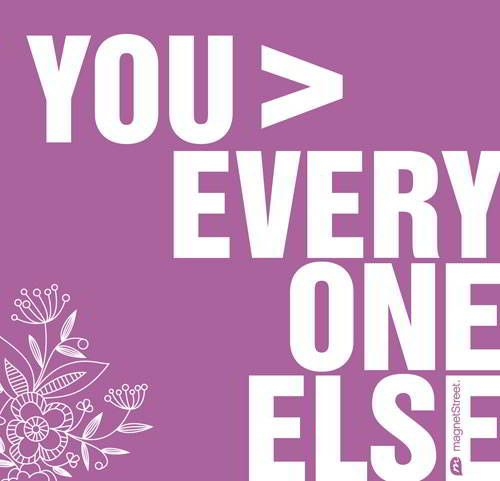 Funny Wedding Quote     You are greater than everyone else.     MagnetStreet.com