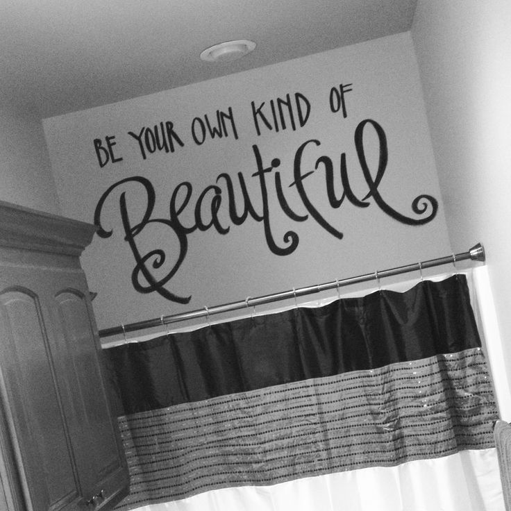 I did this in a pre-teen girls bathroom-- LOVE. It's something even I need to be reminded of often! ❤ Facebook.com/emilybrowndesigns