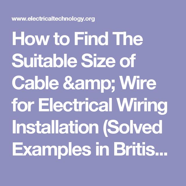 How to Find The Suitable Size of Cable & Wire for Electrical Wiring Installation (Solved Examples in British and SI System) – Electrical Technology