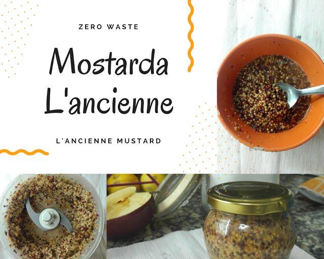 Mostarda à L'ancienne Receita/Recipe - Zero waste