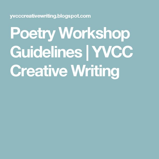 Poetry Workshop Guidelines Yvcc Creative Writing Truth Poetry