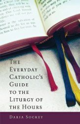 Praying the Liturgy of the Hours (Divine Office) - The Kennedy Adventures!