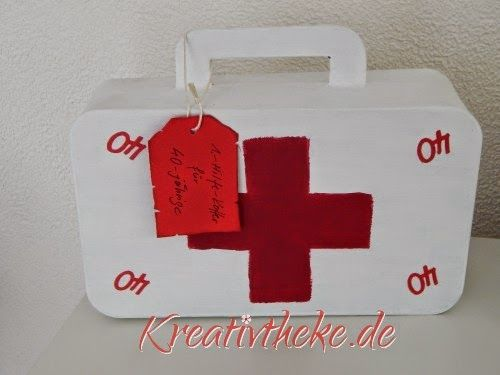 Kreativtheke: 1. Hilfe-Koffer zum 40. Geburtstag für eine Freund...