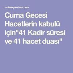 """Cuma Gecesi Hacetlerin kabulü için""""41 Kadir süresi ve 41 hacet duası"""""""
