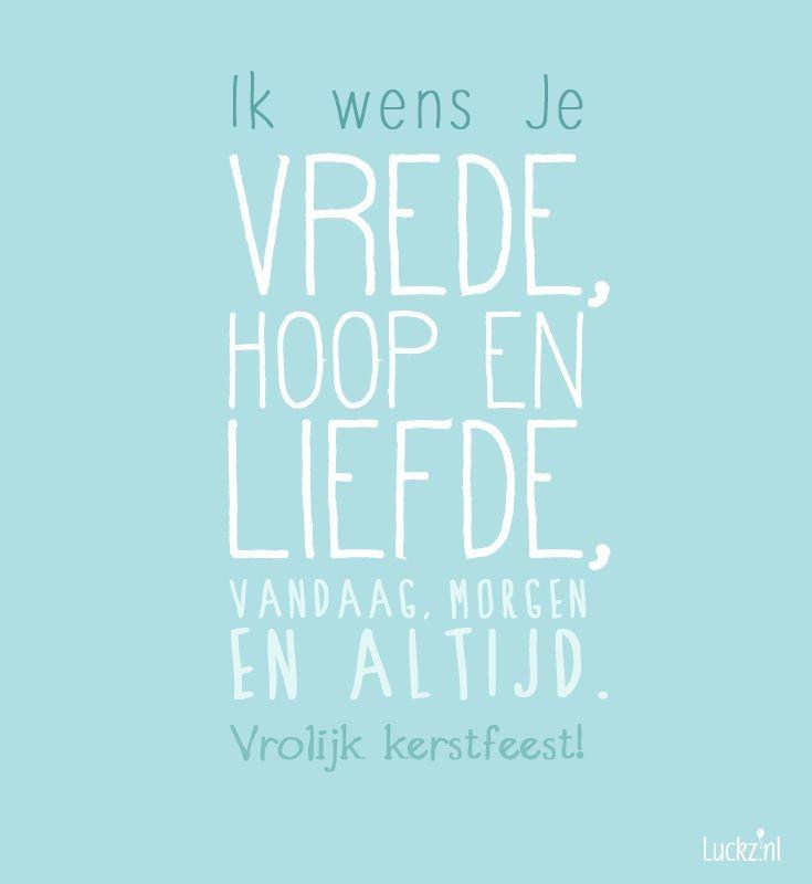 Mooie kerstwens, vrede hoop en liefde.   Kijk bij luckz.nl voor meer kerstwensen, teksten en gedichten.