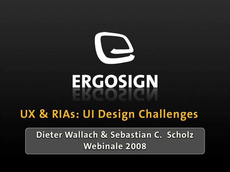 ux-rias-ui-design-challenges by ERGOSIGN GmbH via Slideshare