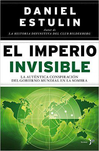 El Imperio Invisible: La auténtica conspiración del gobierno mundial en la sombra eBook: Daniel Estulin, Ana Isabel Sánchez: Amazon.es: Tienda Kindle