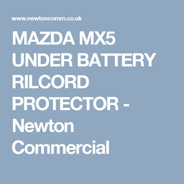 MAZDA MX5 UNDER BATTERY RILCORD PROTECTOR - Newton Commercial