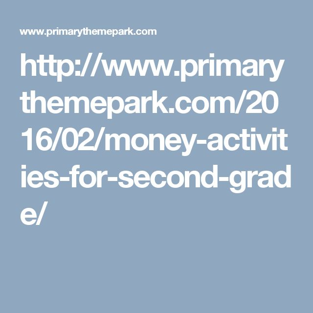http://www.primarythemepark.com/2016/02/money-activities-for-second-grade/