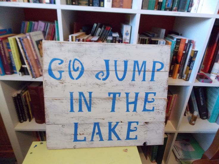 """""""Go Jump in the Lake"""" Reclaimed pallet board sign."""