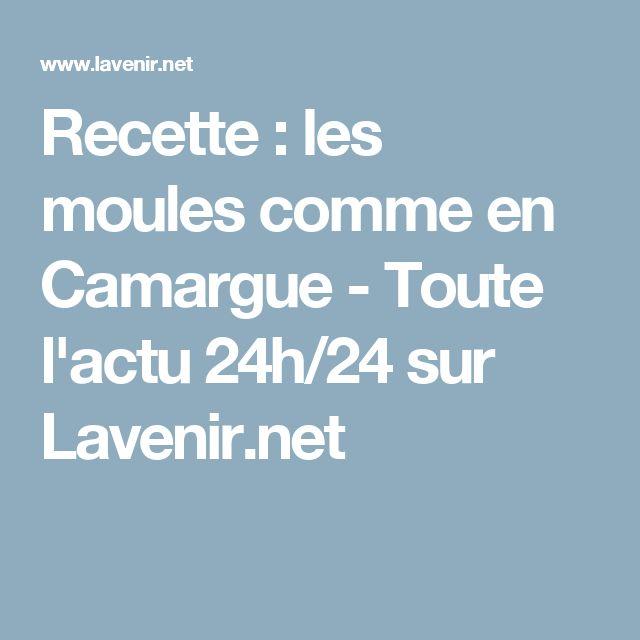 Recette : les moules comme en Camargue - Toute l'actu 24h/24 sur Lavenir.net