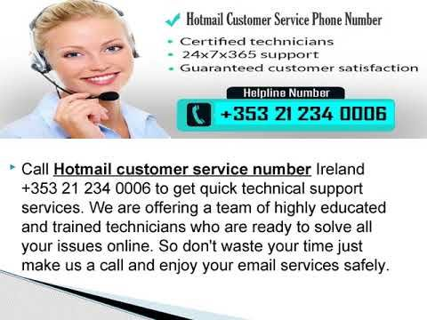 We are Offering Hotmail Customer Support Number +353-212340006  Ireland If you are using Outlook email and facing technical issues like Unable to login, Invalid password, Receiving spam mails, etc. and get Hotmail technical support in Ireland by professional and expert technical engineers. http://hotmail.supportnumbersireland.com/