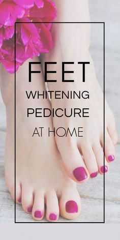 Feet Whitening Pedicure At Home. Easy And 100% Effective #feetwhitening #fairfee...