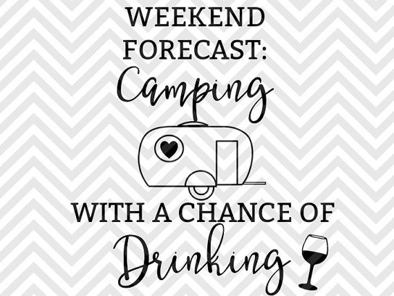 Weekend Forecast Camping With a Chance of Drinking Happy Campers SVG file - Cut File - Cricut projects - cricut ideas - cricut explore - silhouette cameo projects - Silhouette projects by KristinAmandaDesigns