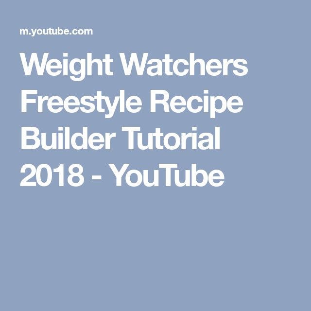 Weight Watchers Freestyle Recipe Builder Tutorial 2018 - YouTube