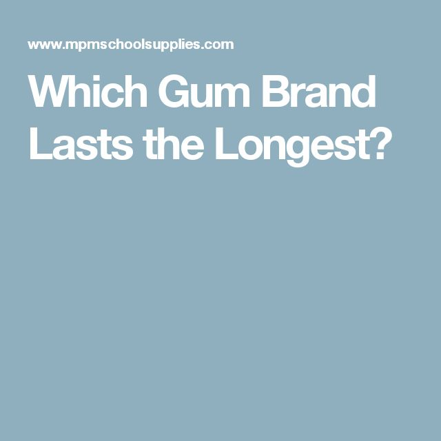 Which Gum Brand Lasts the Longest?