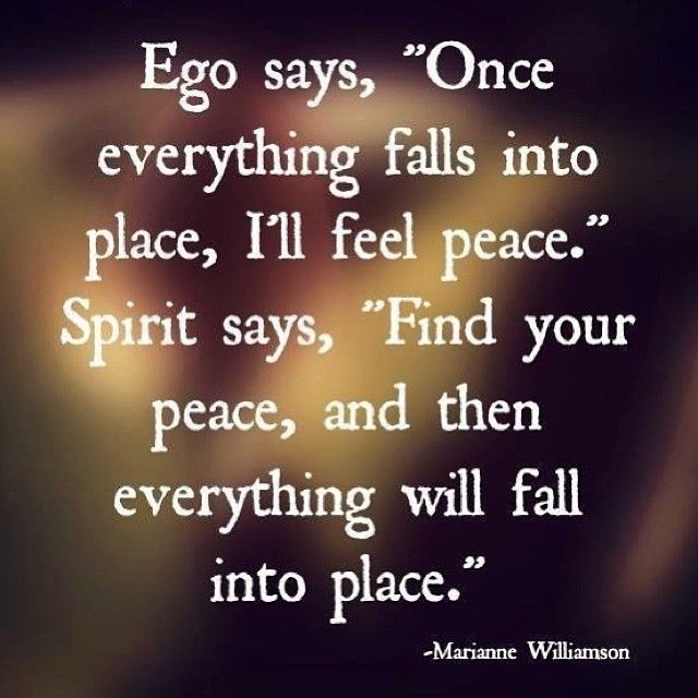 Follow your spirit. Find peace and then everything will fall into place. #inspirationalquote