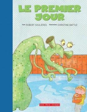 Le premier jour, Robert Soulières, illust. Christine Battuz, Éditions Les 400 coups, album 32 pages