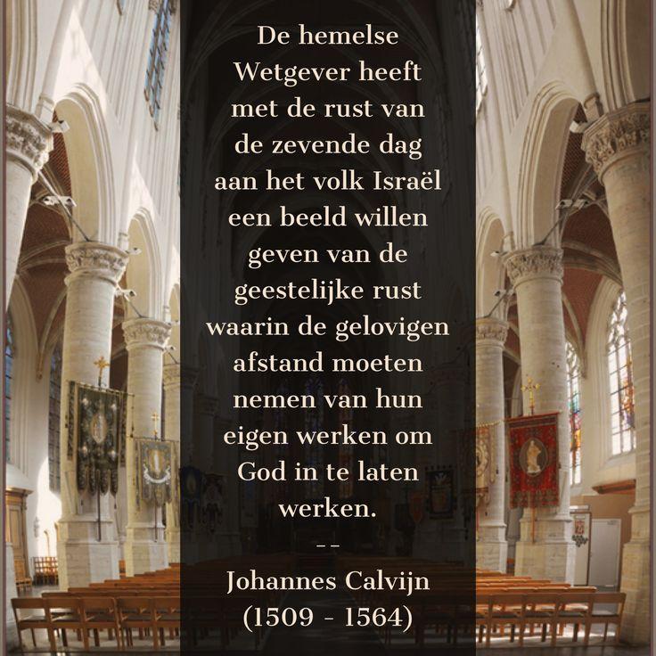 De rust van de zevende dag - Johannes Calvijn (1509 – 1564)