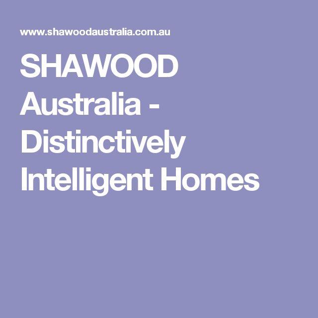 SHAWOOD Australia - Distinctively Intelligent Homes