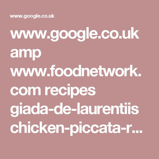 www.google.co.uk amp www.foodnetwork.com recipes giada-de-laurentiis chicken-piccata-recipe2.amp