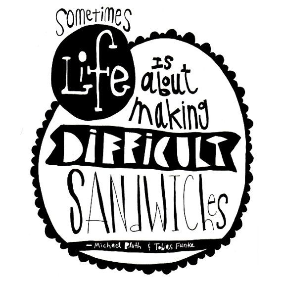 Arrested Development DIFFICULT SANDWICH Quote 8 x 10 by sarahleu, $18.00