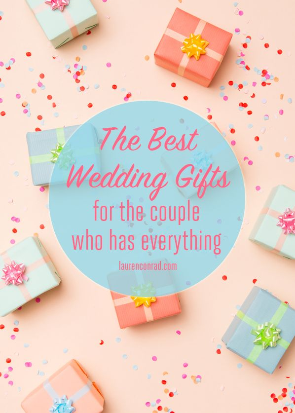Wedding Bells What To Give The Who Has Everything