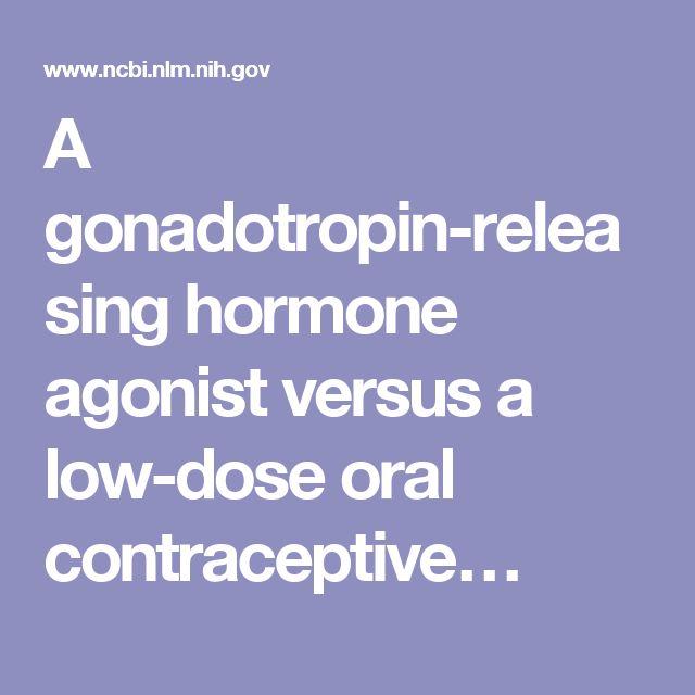 A gonadotropin-releasing hormone agonist versus a low-dose oral contraceptive…