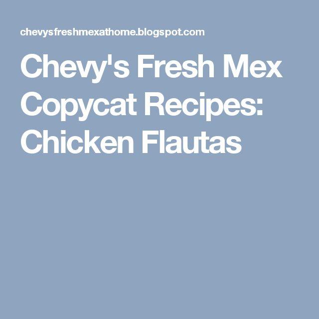 Chevy's Fresh Mex Copycat Recipes: Chicken Flautas