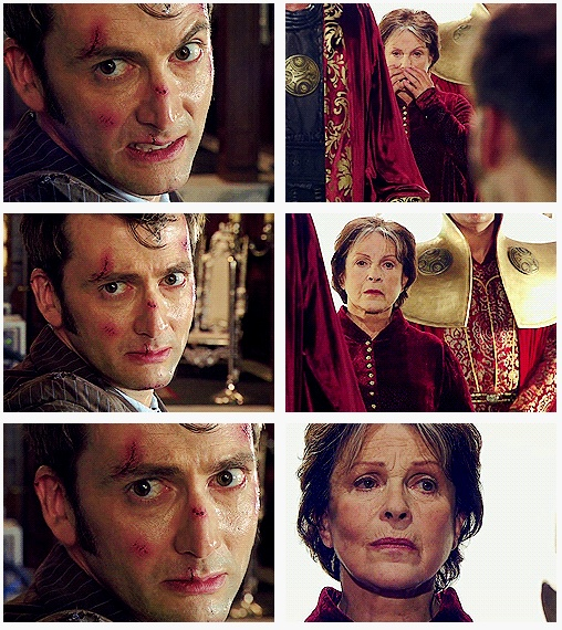 The doctor and his mother. MY TEARS. His eyes, as he realizes. From rage, to pain and sadness; he looks so lost. He's destroyed his people once, INCLUDING HIS MOTHER! She's lived in the locked time war, knowing that her son was their greatest enemy.  She's looking at her son, the war criminal, and knowing he'll kill her again, and he knows too, and they both know it is right. But this, this is the first time they've faced each other in who knows how long, and he's about to kill them. Again.