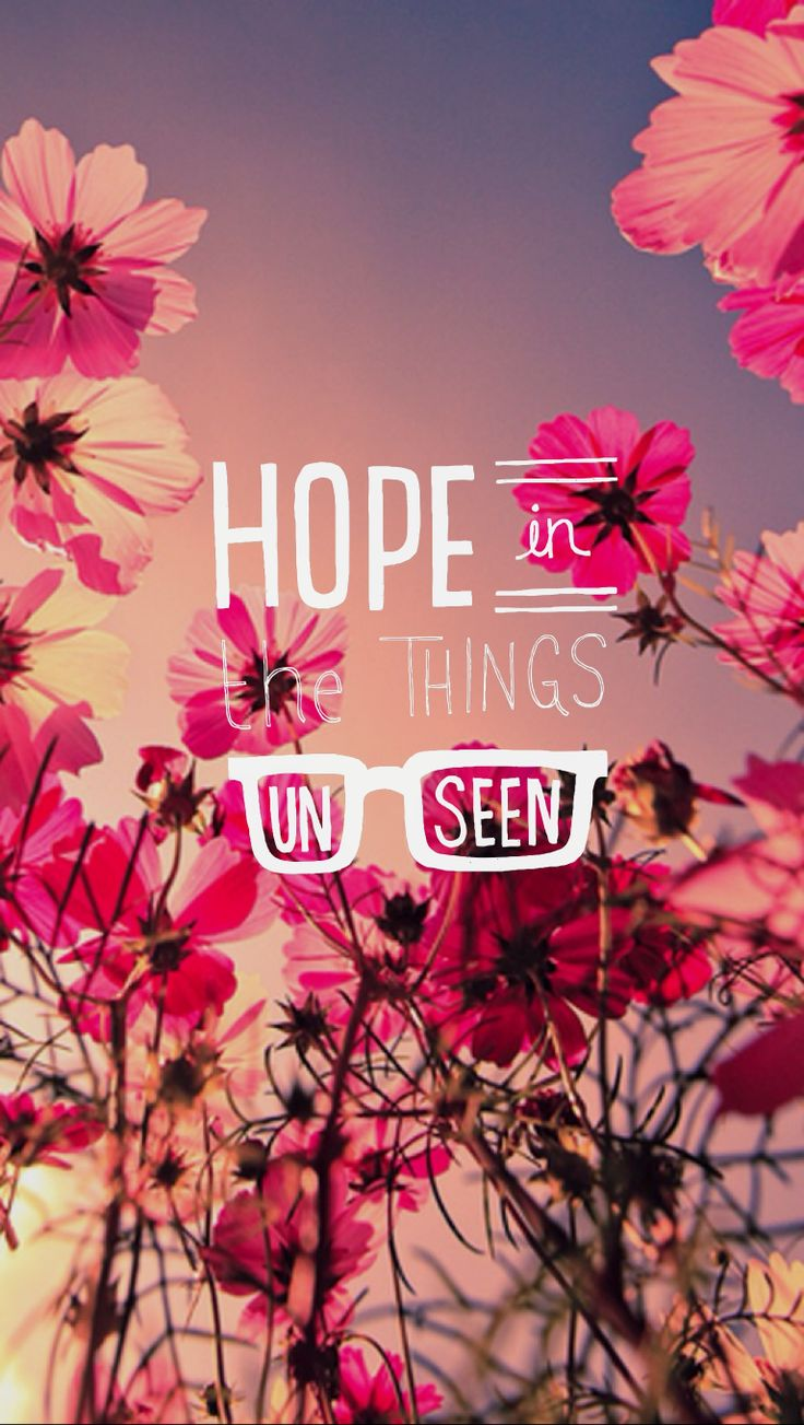 Wallpaper iphone tumblr quotes - Hope In Things Unseen Quotesfor Iphone Iphone 6 And Galaxy Tab 3
