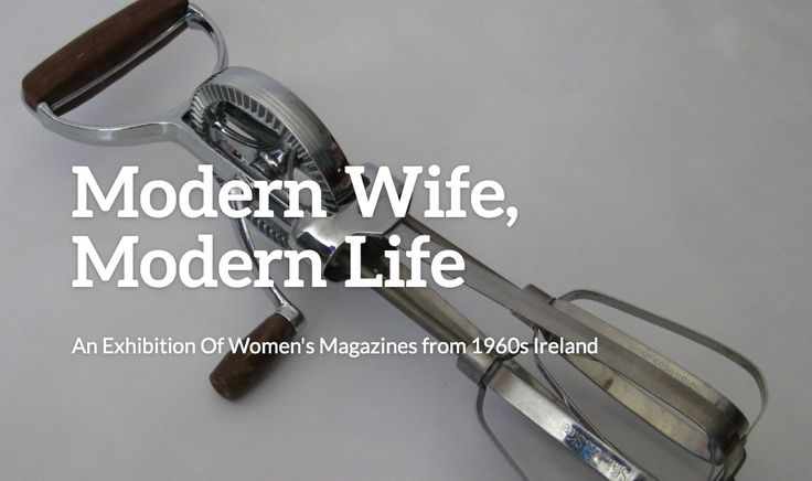 Visit the exhibition website for further details: http://modernwifemodernlifeexhibition.com