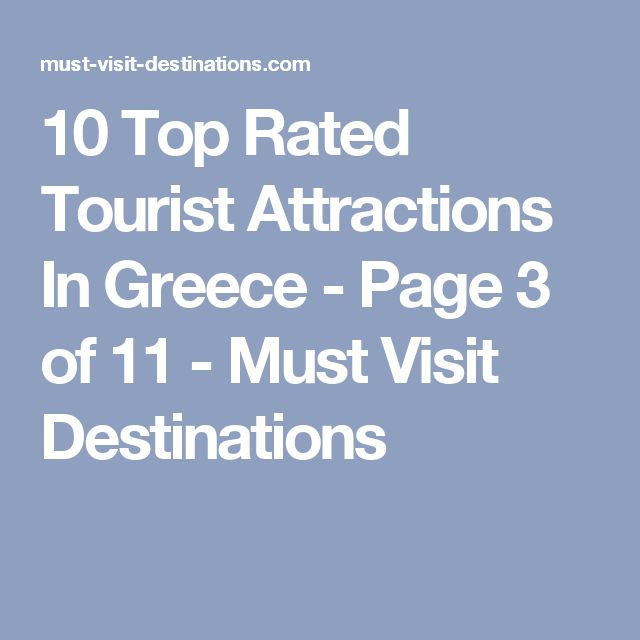 10 Top Rated Tourist Attractions In Greece - Page 3 of 11 - Must Visit Destinations