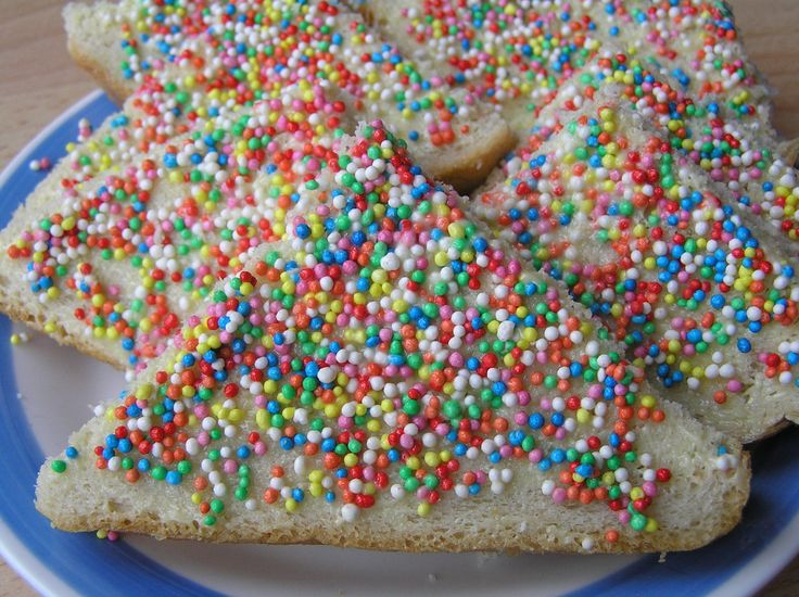 """Fairy Bread""-- yes..that would be white bread, butter and sprinkles."