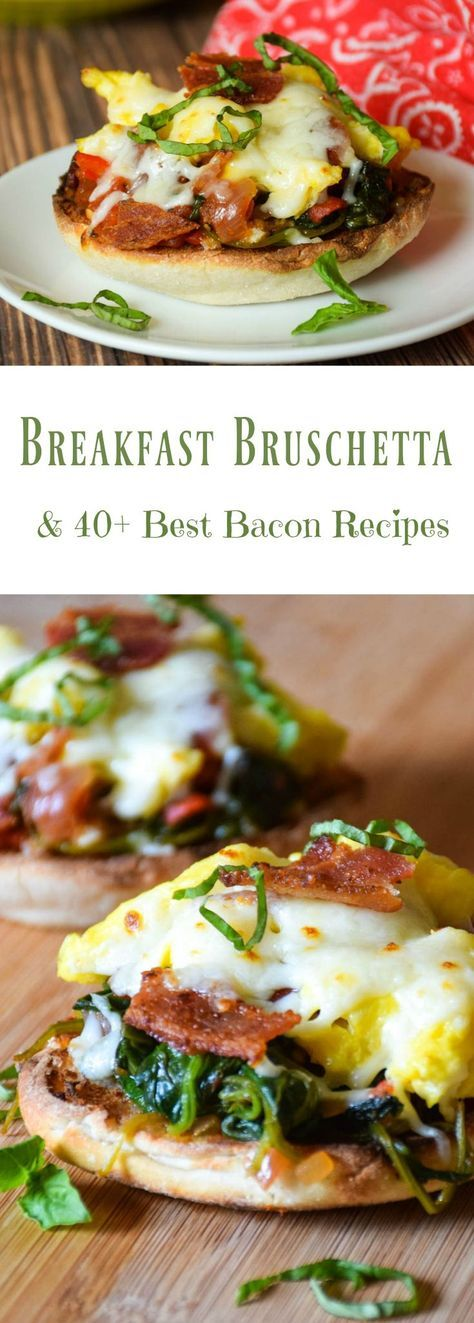 Breakfast Bruschetta - eggs and bacon over a spinach/tomato bruschetta top off a toasty english muffin. Grab this recipe and over 40 more best bacon recipes!