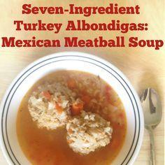 Seven-Ingredient Turkey Albondigas: Mexican Meatball Soup