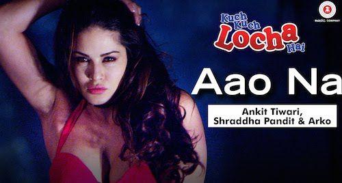 Watch Aao Na - Kuch Kuch Locha Hai (2015) Video Song, Download Aao Na - Kuch Kuch Locha Hai Hindi Video Song, Aao Na Full Song Video Sunny Leone Ram Kapoor