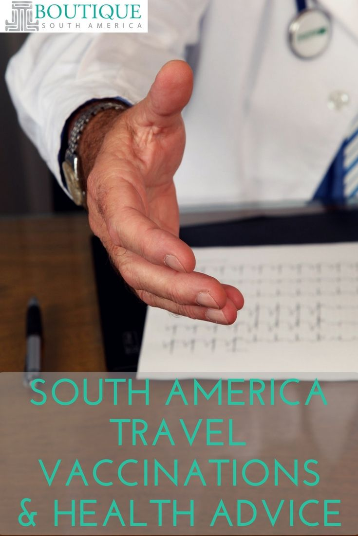 South america travel vaccinations & health