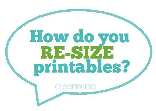 how do you resize printables