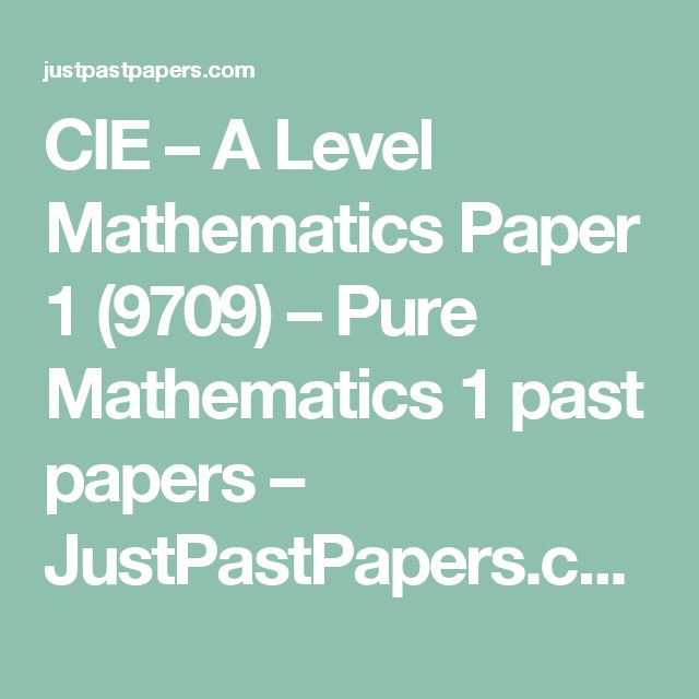 CIE – A Level Mathematics Paper 1 (9709) – Pure Mathematics 1 past papers – JustPastPapers.com