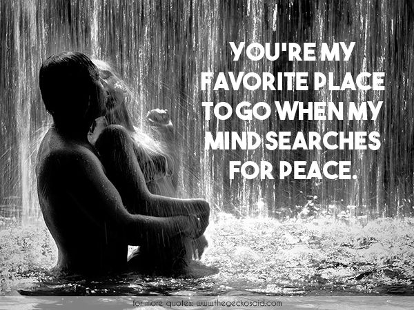 You're my favorite place to go when my mind searches for peace.  #favorite #mind #peace #place #quotes #searches
