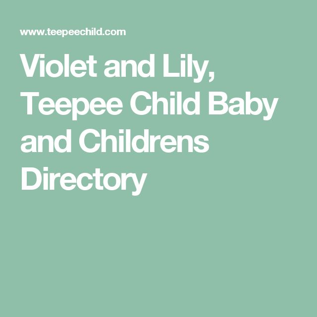 Violet and Lily, Teepee Child Baby and Childrens Directory